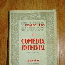 Libros antiguos: LEÓN, RICARDO. COMEDIA SENTIMENTAL (OBRAS COMPLETAS DE RICARDO LEÓN ; 3). Lote 156601470
