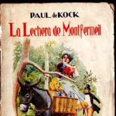 Libros antiguos: PAUL DE KOCK : LA LECHERA DE MONTFERMEIL (SOPENA, S.F.). Lote 156607446