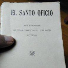 Libros antiguos: LIBRO INQUISICIÓN EL SANTO OFICIO 1911. Lote 156616606