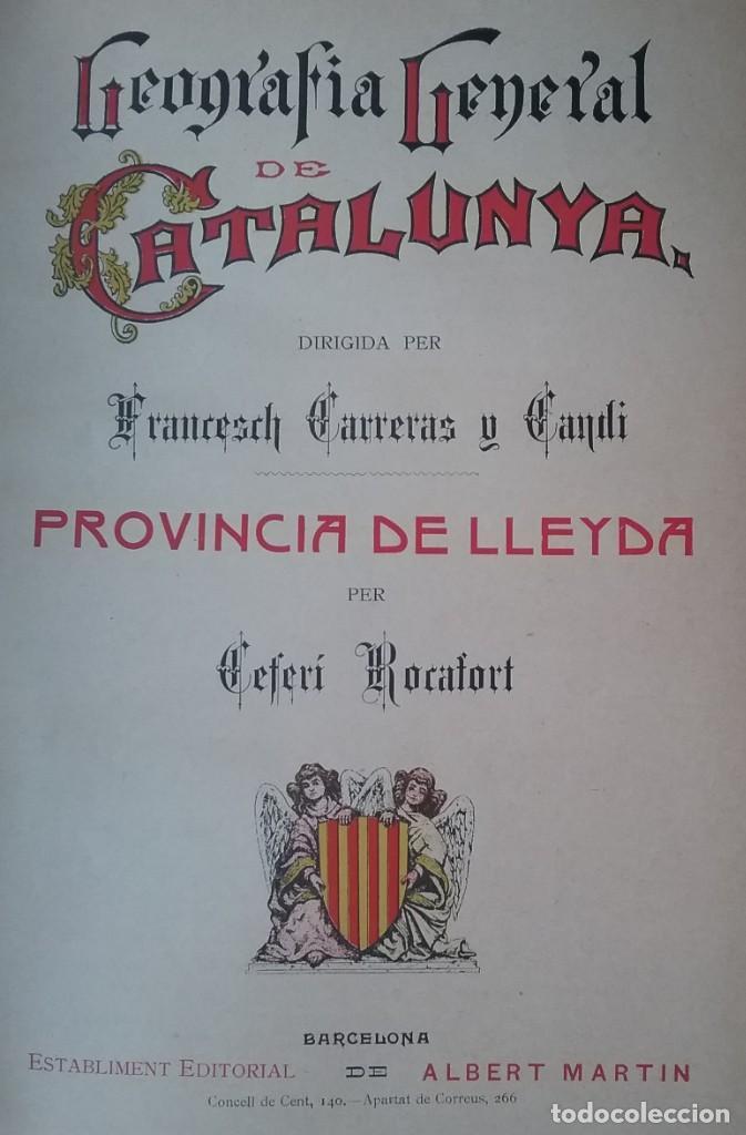 Libros antiguos: GEOGRAFIA GENERAL DE CATALUNYA PROVINCIA 4 VOL. F. CARRERAS Y CANDI PRINCIPIOS S. XX - Foto 4 - 156621922