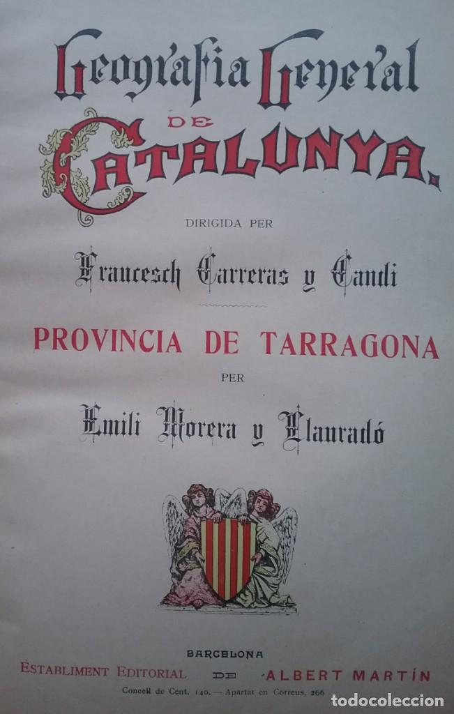 Libros antiguos: GEOGRAFIA GENERAL DE CATALUNYA PROVINCIA 4 VOL. F. CARRERAS Y CANDI PRINCIPIOS S. XX - Foto 5 - 156621922