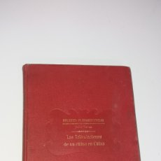 Libros antiguos: LAS TRIBULACIONES DE UN CHINO EN CHINA JULIO VERNE. BIBLIOTECA DE GRANDES NOVELAS. RAMON SOPENA. Lote 156656318