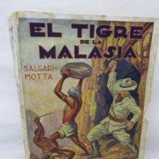 Libros antiguos: EL TIGRE DE LA MALASIA. SALGARI MOTTA. EDICIONES IBERIA. 1928. VER FOTOGRAFIAS. Lote 156681438