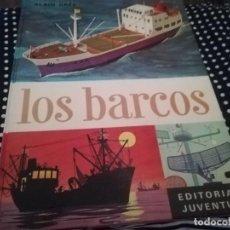 Libros antiguos: LOS BARCOS ALAIN GREE EDITORIAL JUVENTUD COLECCION. Lote 156729486
