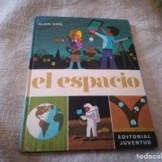 Libros antiguos: EL ESPACIO ALAIN GREE EDITORIAL JUVENTUD ( 1ª EDICION 1974 ). Lote 156732962