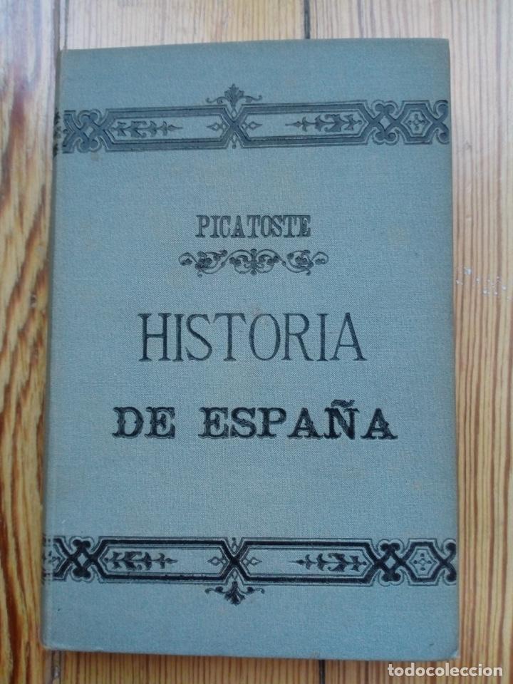 HISTORIA DE ESPAÑA DE FELIPE PICATOSTE MADRID 1888 (Libros Antiguos, Raros y Curiosos - Historia - Otros)