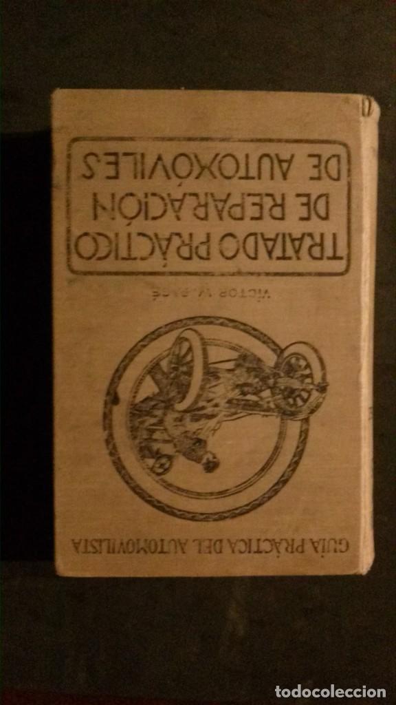 TRATADO PRÁCTICO DE REPARACIÓN DE AUTOMÓVILES-GUIA PRÁCTICA DEL AUTOMOVILISTA-VICTOR W. PAGÉ-1925 (Libros Antiguos, Raros y Curiosos - Ciencias, Manuales y Oficios - Otros)