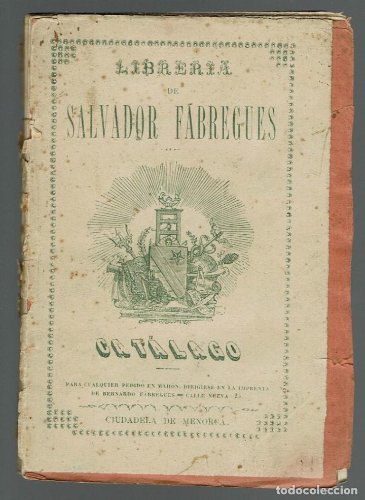 CATÁLOGO DE LAS OBRAS, OPÚSCULOS Y DEMÁS PUBLICACIONES DE LA LIBRERÍA DE FÁBREGES. 1884(MENORCA.1.2) (Libros antiguos (hasta 1936), raros y curiosos - Literatura - Narrativa - Otros)