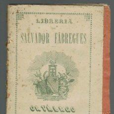 Libros antiguos: CATÁLOGO DE LAS OBRAS, OPÚSCULOS Y DEMÁS PUBLICACIONES DE LA LIBRERÍA DE FÁBREGES. 1884(MENORCA.1.2). Lote 159081953