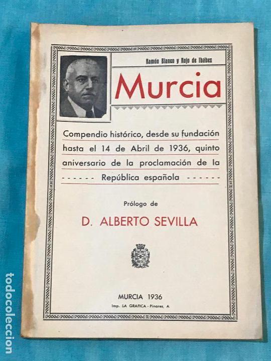 Libros antiguos: ANTIGUO LIBRO COMPENDIO HISTÓRICO DE MURCIA RAMÓN BLANCO PRÓLOGO ALBERTO SEVILLA 1936 dedicado au - Foto 2 - 156824750