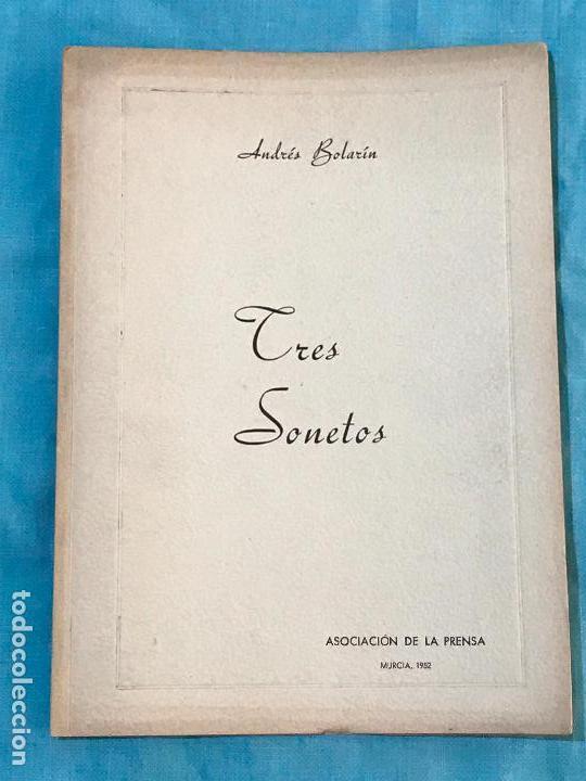 TRES SONETOS. ANDRES BOLARIN. 1952.DEDICADO POR EL AUTOR (Libros antiguos (hasta 1936), raros y curiosos - Literatura - Narrativa - Otros)
