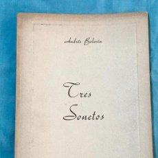 Libros antiguos: TRES SONETOS. ANDRES BOLARIN. 1952.DEDICADO POR EL AUTOR. Lote 156827426