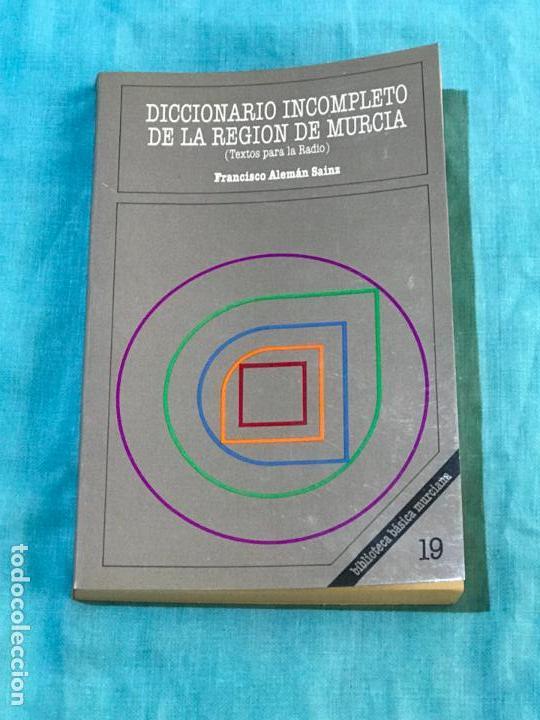 DICCIONARIO INCOMPLETO DE LA REGIÓN DE MURCIA - ALEMÁN SAINZ, FRANCISCO 5 MURCIA - HISTORIA DE MURCI (Libros antiguos (hasta 1936), raros y curiosos - Literatura - Narrativa - Otros)
