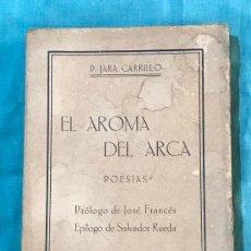 Libros antiguos: MURCIA POESIA- EL AROMA DEL ARCA- P. JARA CARRILLO 1.929 DEDICADO A ANDRES SOBEJANO . Lote 156828090