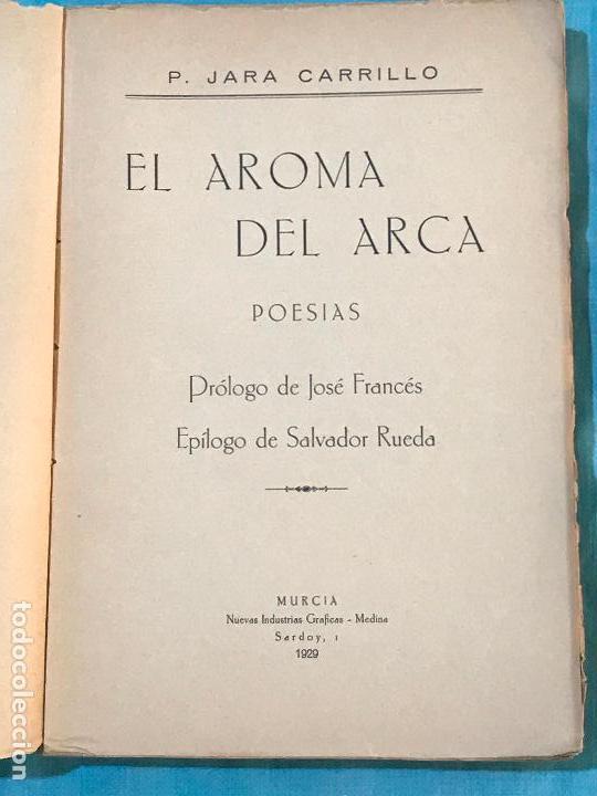 Libros antiguos: MURCIA POESIA- EL AROMA DEL ARCA- P. JARA CARRILLO 1.929 DEDICADO A ANDRES SOBEJANO - Foto 4 - 156828090