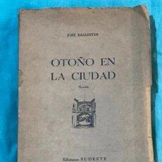 Libros antiguos: JOSÉ BALLESTER // OTOÑO EN LA CIUDAD // PRIMERA EDICIÓN // 1936 // MURCIA. Lote 156829706