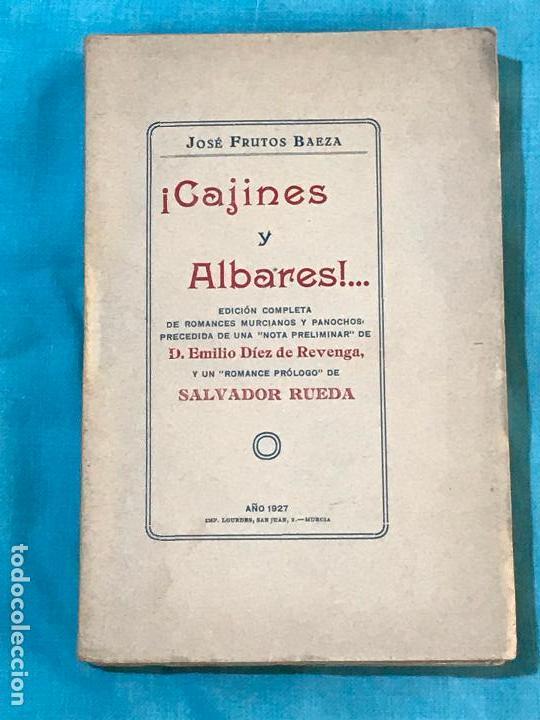 ¡CAJINES Y ALBARES!...ROMANCES MURCIANOS, SOFLAMAS Y BANDOS - FRUTOS BAEZA, JOSÉ (Libros antiguos (hasta 1936), raros y curiosos - Literatura - Narrativa - Otros)