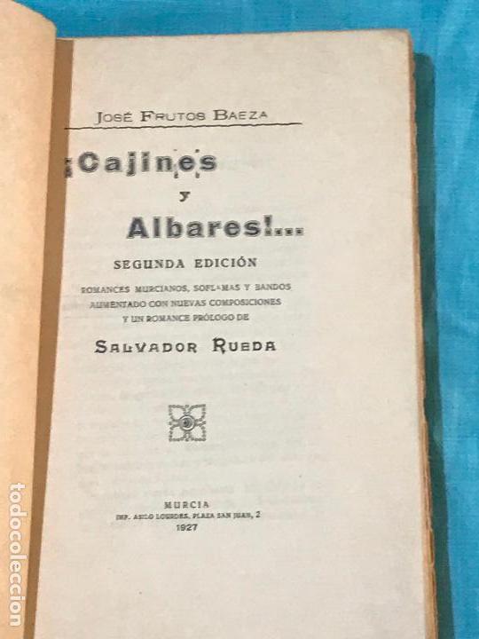 Libros antiguos: ¡Cajines y Albares!...Romances murcianos, soflamas y bandos - Frutos Baeza, José - Foto 4 - 156829934