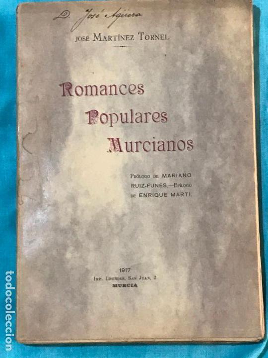 ROMANCES POPULARES MURCIANOS-JOSÉ MARTÍNEZ TORNEL-1917-IMP. LOURDES- MURCIA. (Libros antiguos (hasta 1936), raros y curiosos - Literatura - Narrativa - Otros)