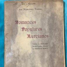 Libros antiguos: ROMANCES POPULARES MURCIANOS-JOSÉ MARTÍNEZ TORNEL-1917-IMP. LOURDES- MURCIA.. Lote 156833134