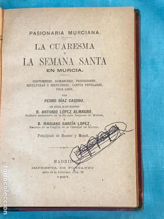 Libros antiguos: Pasionaria murciana. La cuaresma y la semana santa en Murcia. Costumbres romancero procesiones escul - Foto 2 - 156833406