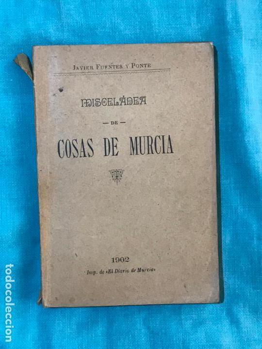 MISCELANIA COSAS DE MURCIA,1902 , JAVIER FUENTES Y PONTE (Libros Antiguos, Raros y Curiosos - Historia - Otros)