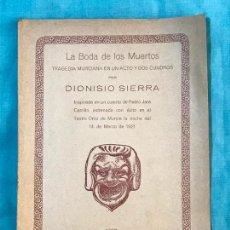 Libros antiguos: LA BODA DE LOS MUERTOS DIONISIO SIERRA 1921 INSIPIRADA CUENTO DE PEDRO JARA CARRILLO FIRMADA AUTOR. Lote 156849098