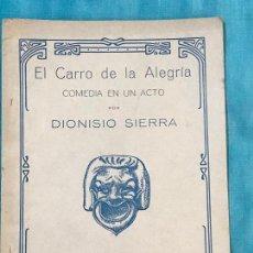 Libros antiguos: EL CARRO DE LA ALEGRÍA : COMEDIA EN UN ACTO (1921) - SIERRA, DIONISIO, 1887-1930 . Lote 156849618
