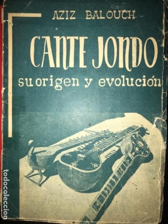 ANTIGUO LIBRO CANTE JONDO SU ORIGEN Y EVOLUCIÓN AZIZ BALOUCH (Libros Antiguos, Raros y Curiosos - Historia - Otros)