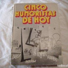 Libros antiguos: CINCO HUMORISTAS DE HOY. Lote 156967806