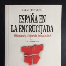 Libri antichi: ESPAÑA EN LA ENCRUCIJADA: ¿HACIA UNA SEGUNDA TRANSICIÓN? FALANGE. Lote 156971678