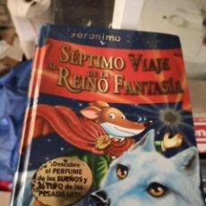 Libros antiguos: GERONIMO STILTON. SÉPTIMO VIAJE AL REINO DE LA FANTASIA. DESTINO . Lote 156977550