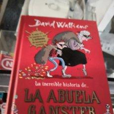Libros antiguos: LA INCREIBLE HISTORIA DE ...LA ABUELA GANSTER. DAVID WALLIAMS. Lote 156982566