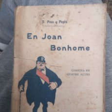 Libros antiguos: EN JOAN BONHOME - COMÈDIA EN QUATRE ACTES. Lote 156994572