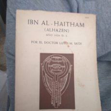 Libros antiguos: IBN AL - HAITHAM (ALHAZEN) AÑO 1026 D.J. POR EL DOCTOR LUTFI M.SA•DI. Lote 156995005