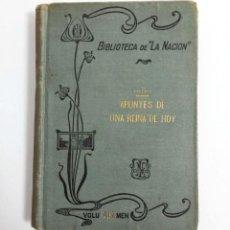 Libros antiguos: APUNTES DE UNA REINA DE HOY - BUENOS AIRES (1910) - BIBLIOTECA DE LA NACIÓN. Lote 156996518