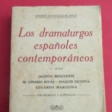 Libros antiguos: LOS DRAMATURGOS ESPAÑOLES CONTEMPORÁNEOS. A. GONZÁLEZ BLANCO. 1917. DEDICATORIA AUTOR. 336 PÁGINAS.. Lote 157008346