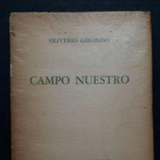 Libros antiguos: OLIVERIO GIRONDO - CAMPO NUESTRO - PRIMERA EDICION FIRMADO DEDICADO SIGNED. Lote 157012598