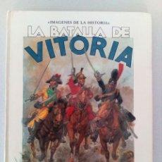 Libros antiguos: 1985. LA BATALLA DE VITORIA ILUSTRADA.. Lote 157024458