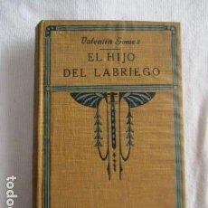 Libros antiguos: EL HIJO DEL LABRIEGO, TOMO I, - VALENTÍN GÓMEZ - APOSTOLADO DE LA PRENSA / 1925. Lote 157028998