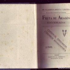 Libros antiguos: FRUTA DE ARAGÓN. ENVERADA. CUENTOS, EPISODIOS, CUADROS ARAGONESES. GREGORIO GARCÍA ARISTA Y RIVERA, . Lote 157029098