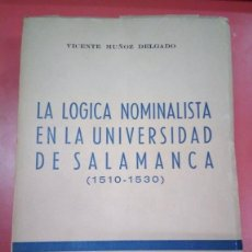 Livros antigos: LA LÓGICA NOMINALISTA EN LA UNIVERSIDAD DE SALAMANCA (1510-1530). VICENTE MUÑOZ DELGADO. Lote 157077994