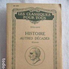 Libros antiguos: HISTOIRE AUTRES DECADES - LES CLASIQUES POUR TOUS - TITE-LIVE. Lote 157100038