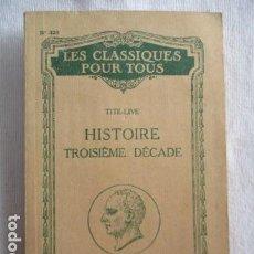 Libros antiguos: HISTOIRE TROISIEME DECADE - LES CLASIQUES POUR TOUS - TITE-LIVE. Lote 157101262