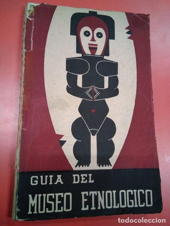 GUÍA DEL MUSEO ETNOLÓGICO. INSTITUTO BERNARDINO DE SAHAGUN 1947 (Libros Antiguos, Raros y Curiosos - Pensamiento - Otros)