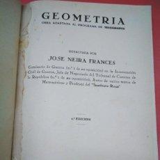 Libros antiguos: GEOMETRÍA. OBRA ADAPTADA AL PROGRAMA DE TELÉGRAFOS. JOSÉ NEIRA FRANCES. INSTITUTO REUS. 1933. Lote 157205974