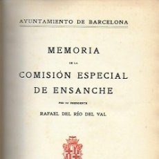 Libros antiguos: MEMORIA DE LA COMISIÓN ESPECIAL DE ENSANCHE / R. DEL RÍO DEL VAL. BCN : AYUNTAMIENTO, 1927. 25X18CM.. Lote 157222954