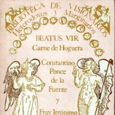 Libros antiguos: BEATUS VIR CARNE DE HOGUERA (VISIONARIOS HETERODOXOS MARGINADOS 1978). Lote 157265522
