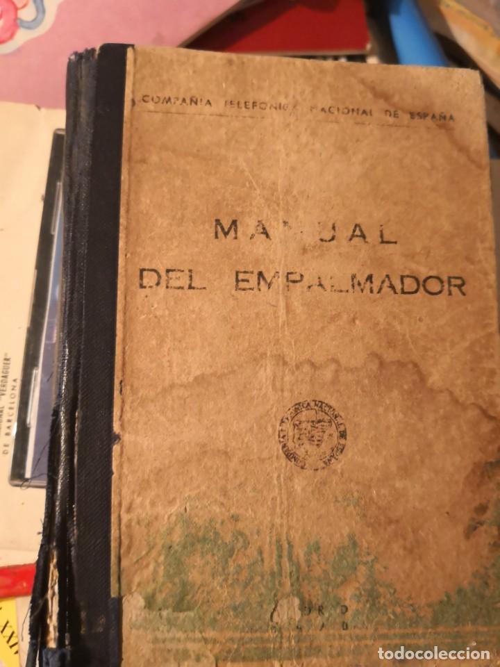 MANUAL DEL EMPALMADOR. COMPAÑÍA TELEFÓNICA NACIONAL DE ESPAÑA (MADRID, 1970) (Libros Antiguos, Raros y Curiosos - Ciencias, Manuales y Oficios - Otros)
