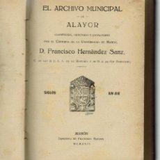 Libros antiguos: EL ARCHIVO MUNICIPAL DE ALAYOR, POR FRANCISCO HERNÁNDEZ SANZ. AÑO 1917. (MENORCA.1.2). Lote 157319110